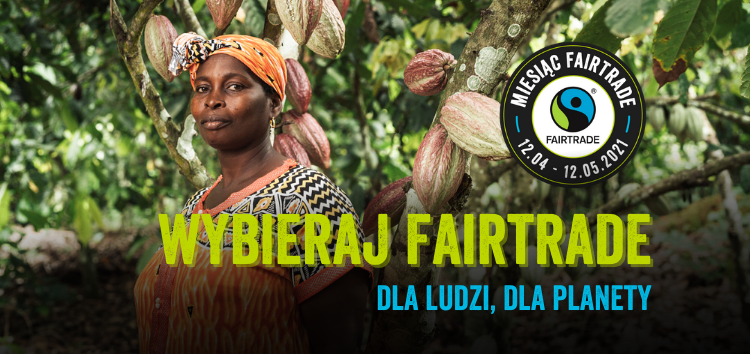 Trwa Miesiąc Fairtrade 2021!